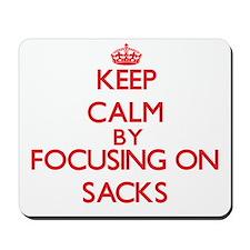 Keep Calm by focusing on Sacks Mousepad