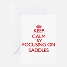 Keep Calm by focusing on Saddles Greeting Cards