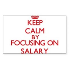 Keep Calm by focusing on Salary Decal