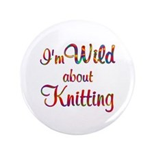 "Wild About Knitting 3.5"" Button"