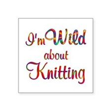 """Wild About Knitting Square Sticker 3"""" x 3"""""""