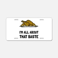 All About That Baste Aluminum License Plate