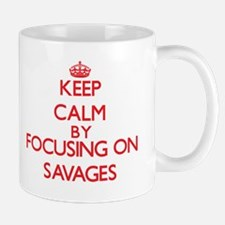 Keep Calm by focusing on Savages Mugs