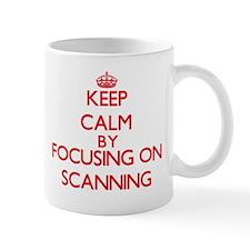 Keep Calm by focusing on Scanning Mugs