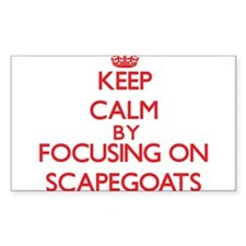 Keep Calm by focusing on Scapegoats Decal