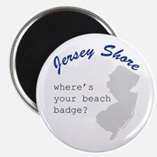 "Jersey Shore ""Where's Your Beach Badge?"" Magnet"