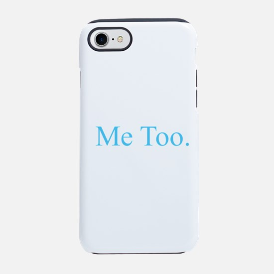 Me Too - Blue iPhone 7 Tough Case