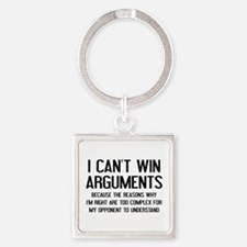 I Can't Win Arguments Square Keychain