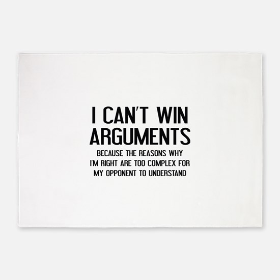 I Can't Win Arguments 5'x7'Area Rug