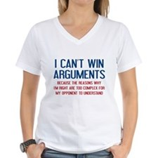 I Can't Win Arguments Shirt