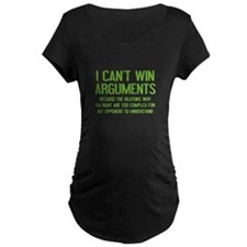 I Can't Win Arguments T-Shirt