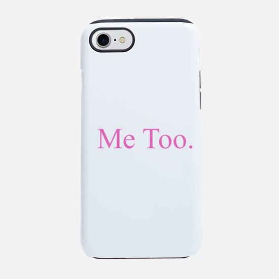 Me Too - Pink iPhone 7 Tough Case