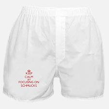 Keep Calm by focusing on Schmucks Boxer Shorts