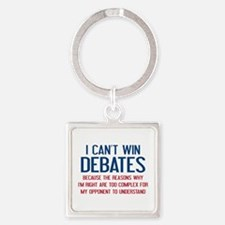 I Can't Win Debates Square Keychain