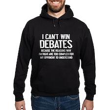 I Can't Win Debates Hoodie