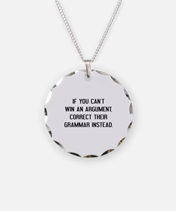 If You Can't Win An Argument Necklace