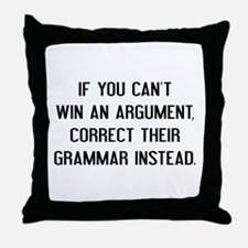 If You Can't Win An Argument Throw Pillow