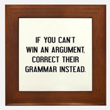 If You Can't Win An Argument Framed Tile