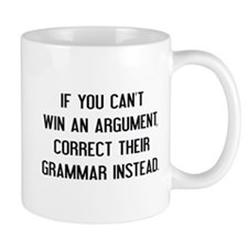 If You Can't Win An Argument Mug
