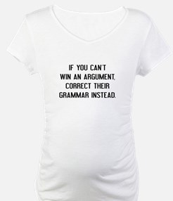 If You Can't Win An Argument Shirt