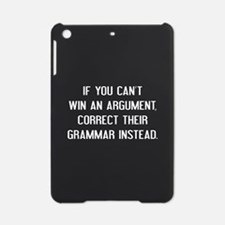 If You Can't Win An Argument iPad Mini Case