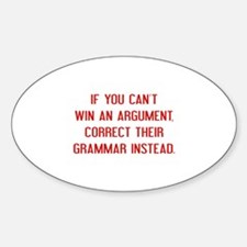 If You Can't Win An Argument Sticker (Oval)