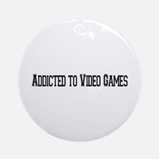 Addicted to Video Games Ornament (Round)