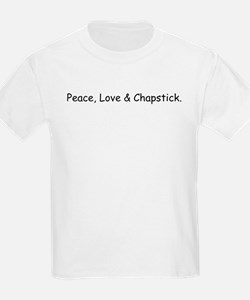 peace love and chapstick.bmp T-Shirt