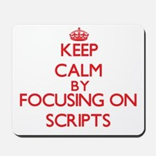 Keep Calm by focusing on Scripts Mousepad