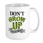 Don't Grow Up It's A Trap Mugs