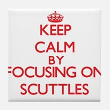 Keep Calm by focusing on Scuttles Tile Coaster