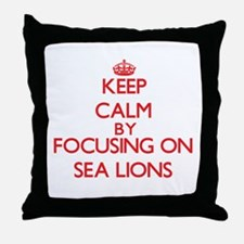 Keep Calm by focusing on Sea Lions Throw Pillow