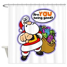 Are You Being Good? Shower Curtain