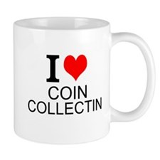 I Love Coin Collecting Mugs