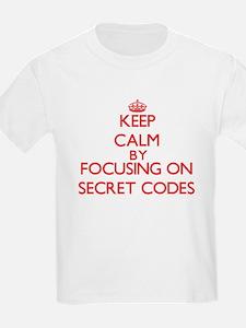 Keep Calm by focusing on Secret Codes T-Shirt