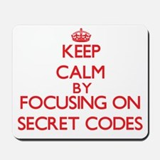 Keep Calm by focusing on Secret Codes Mousepad