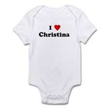 I Love Christina  Infant Bodysuit