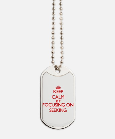 Keep Calm by focusing on Seeking Dog Tags