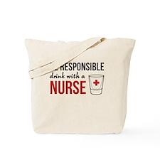 Drink with a nurse Tote Bag