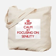 Keep Calm by focusing on Senility Tote Bag