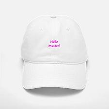 Hello Master! Baseball Baseball Cap