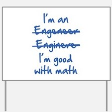 I'm Good With Math Yard Sign