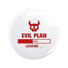 "Evil Plan Loading 3.5"" Button"