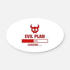 Evil Plan Loading Oval Car Magnet