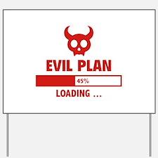 Evil Plan Loading Yard Sign