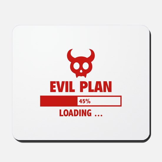 Evil Plan Loading Mousepad