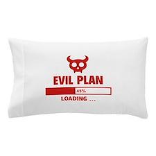 Evil Plan Loading Pillow Case