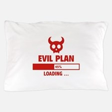 Evil Plan Loading Pillow Case