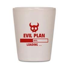 Evil Plan Loading Shot Glass