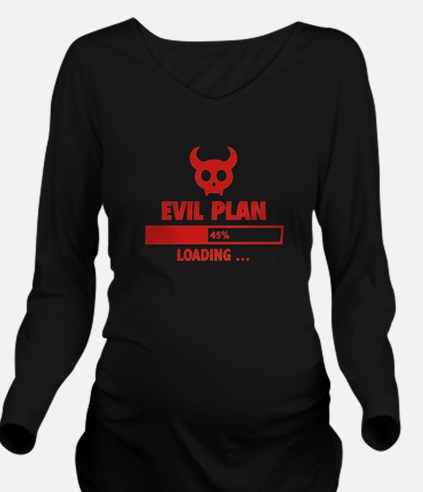 Evil Plan Loading Long Sleeve Maternity T-Shirt